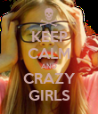 KEEP CALM AND CRAZY GIRLS - Personalised Poster large