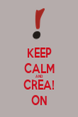 KEEP CALM AND CREA! ON - Personalised Poster large