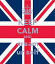 KEEP CALM AND cream ur self - Personalised Poster large