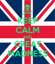 KEEP CALM AND CREAT MADNESS - Personalised Poster large