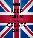 KEEP CALM AND CREATE ART - Personalised Poster large