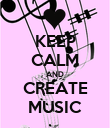 KEEP CALM AND CREATE MUSIC - Personalised Poster large