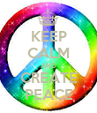 KEEP CALM AND CREATE PEACE - Personalised Poster large