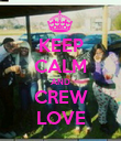 KEEP CALM AND CREW LOVE - Personalised Poster large
