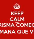 KEEP CALM AND CRISMA COMEÇA SEMANA QUE VEM - Personalised Poster large