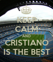 KEEP CALM AND CRISTIANO IS THE BEST - Personalised Poster large
