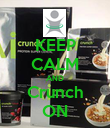 KEEP CALM AND Crunch ON - Personalised Poster large
