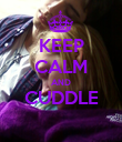 KEEP CALM AND CUDDLE  - Personalised Poster large