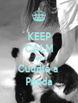 KEEP CALM AND Cuddle a  Panda - Personalised Poster large