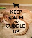 KEEP CALM AND CUDDLE  UP - Personalised Poster large