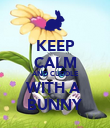 KEEP CALM AND CUDDLE WITH A  BUNNY - Personalised Poster large