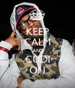 KEEP CALM AND CUDI ON - Personalised Poster large