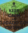 KEEP CALM AND CUIDADO COM CREEPER - Personalised Poster large