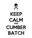KEEP CALM AND CUMBER BATCH - Personalised Poster large