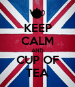 KEEP CALM AND CUP OF TEA - Personalised Poster large