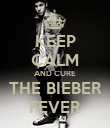 KEEP CALM AND CURE THE BIEBER FEVER - Personalised Poster large