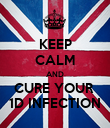 KEEP CALM AND CURE YOUR  1D INFECTION - Personalised Poster large