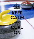 KEEP CALM AND CURL ON - Personalised Poster large