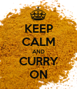KEEP CALM AND CURRY ON - Personalised Poster large