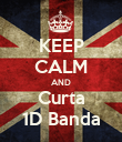 KEEP CALM AND Curta 1D Banda - Personalised Poster large