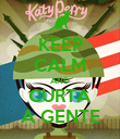 KEEP CALM AND CURTA A GENTE - Personalised Poster large