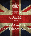 KEEP CALM AND Curta Love One Direction-Br - Personalised Poster large