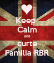 Keep  Calm and curte Familia RBR - Personalised Poster large