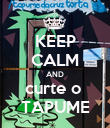 KEEP CALM AND curte o  TAPUME - Personalised Poster large