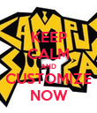 KEEP CALM AND CUSTOMIZE NOW - Personalised Poster large