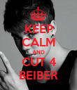 KEEP CALM AND CUT 4 BEIBER - Personalised Poster large