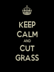 KEEP CALM AND CUT GRASS - Personalised Poster large