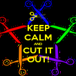 KEEP CALM AND CUT IT OUT! - Personalised Poster large