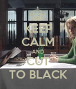 KEEP CALM AND CUT TO BLACK - Personalised Poster large