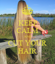 KEEP CALM AND CUT YOUR HAIR - Personalised Poster large