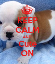 KEEP CALM AND Cute ON - Personalised Poster large
