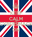 KEEP CALM AND CYBERSMACK ON - Personalised Poster large