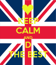 KEEP CALM AND D THE BEST - Personalised Poster small
