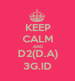 KEEP CALM AND D2(D.A) 3G.ID - Personalised Poster large