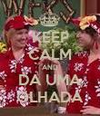 KEEP CALM AND DA UMA OLHADA - Personalised Poster large
