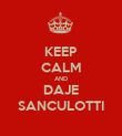 KEEP CALM AND DAJE SANCULOTTI - Personalised Poster large