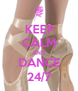 KEEP CALM AND DANCE 24/7 - Personalised Poster large