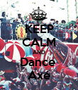 KEEP CALM AND Dance  Axé - Personalised Poster large