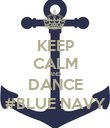 KEEP CALM AND DANCE #BLUE NAVY - Personalised Poster large