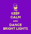 KEEP CALM AND DANCE BRIGHT LIGHTS - Personalised Poster large