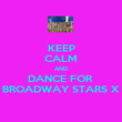 KEEP CALM AND DANCE FOR  BROADWAY STARS X - Personalised Poster large