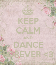KEEP CALM AND DANCE FOREVER <3 - Personalised Poster large