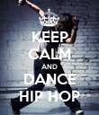 KEEP CALM AND DANCE HIP HOP - Personalised Poster large