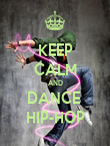 KEEP CALM AND DANCE  HIP-HOP - Personalised Poster large