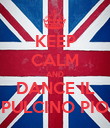 KEEP CALM AND DANCE IL PULCINO PIO - Personalised Poster large
