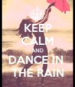 KEEP CALM AND DANCE IN  THE RAIN - Personalised Poster large
